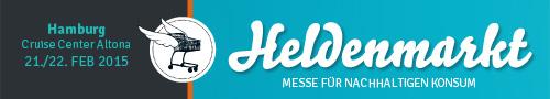 Heldenmarkt - Messe für nachhaltigen Konsum. Hamburg Cruise Center Altona, 21./22. Februar 2015