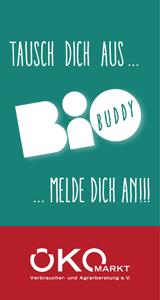 Tausch Dich aus... Bio-Buddy ...Melde Dich an!!!